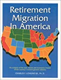 img - for Retirement Migration in America: An Analysis of the Size, Trends and Economic Impact of the Country's Newest Growth Industry book / textbook / text book