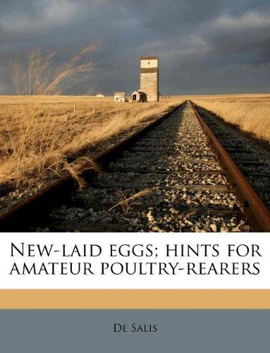 Read Online New-laid eggs; hints for amateur poultry-rearers pdf