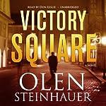 Victory Square: A Novel | Olen Steinhauer