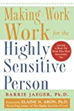 Making Work Work for the Highly Sensitive Person (NTC Self-Help)