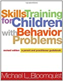 Skills Training for Children with Behavior Problems, Revised Edition: A Parent and Practitioner Guidebook