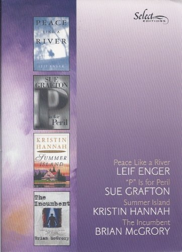Reader's Digest Select Editions (P is for Peril, Summer Island, The Incumbent, Peace Like A River, 2001, Vol. 4)