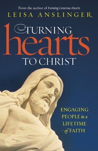 Download Turning Hearts to Christ: Engaging People in a Lifetime of Faith ebook