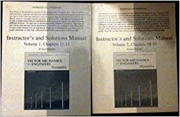 Book Instructor's and Solutions Manual Volume 1, Chapters 11-15 to accompany Vector Mechanics for Engineers Dynamics 8th Edition