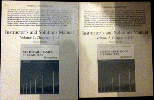 Vector Mechanics for Engineers: Dynamics (Instructor's and Solutions Manual, Volume 2, Chapters 16-19)