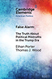 False Alarm: The Truth About Political Mistruths in the Trump Era (Elements in American Politics)