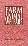 Farm Animal Welfare : Social, Bioethical and Research Issues, Rollin, Bernard E., 0813825636