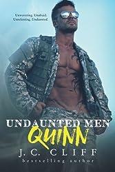 Quinn (Undaunted Men Series ) (Volume 1) by J.C. Cliff (2016-02-23)