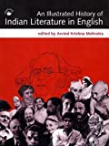 Illustrated History of Indian Literature in English