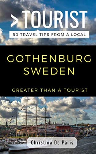 GREATER THAN A TOURIST- GOTHENBURG SWEDEN: 50 Travel Tips from a Local