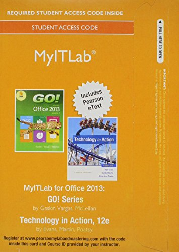 MyITLab with Pearson eText -- Access Card -- for GO! 2013 with Technology In Action Complete