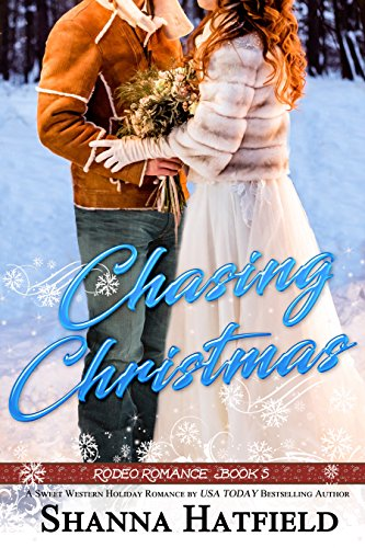 Chasing Christmas: (Sweet Holiday Western Romance) (Rodeo Romance Book 5) cover