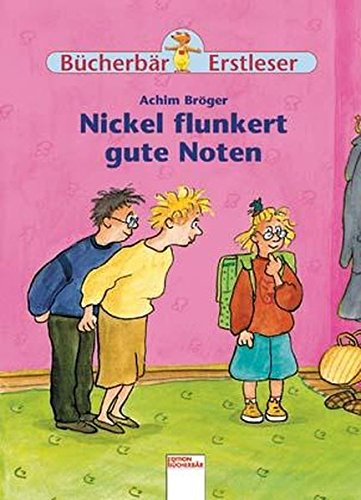 Nickel flunkert gute Noten (Edition Bücherbär)
