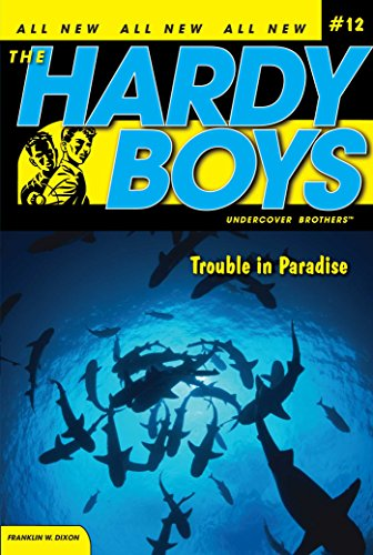 trouble-in-paradise-hardy-boys-all-new-undercover-brothers-book-12