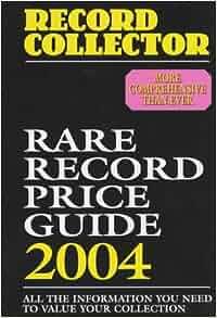 """Rare Record Price Guide 2004: """"Record Collector Magazine ..."""