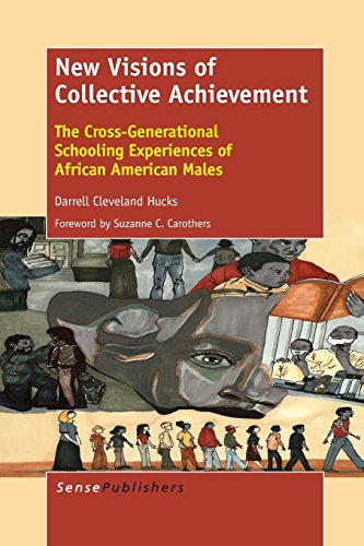 New Visions of Collective Achievement: The Cross-Generational Schooling Experiences of African American Males