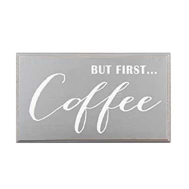 But First...Coffee Wood Sign Gray