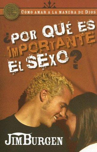 Download Por Que Es Importante El Sexo (Como Amar A La Manera De Dios) (Spanish Edition) pdf