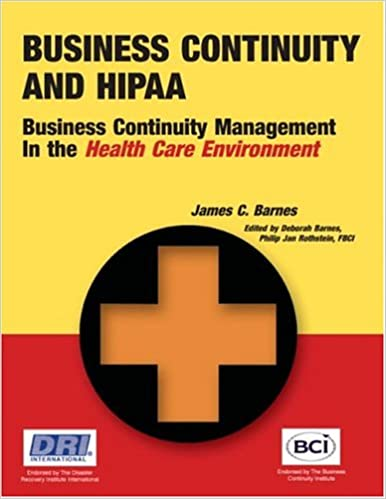 Business Continuity and HIPAA: Business Continuity Management in the Health Care Environment