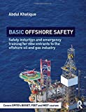 offshore oil and gas - Basic Offshore Safety: Safety induction and emergency training for new entrants to the offshore oil and gas industry