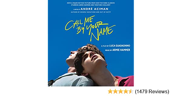 Amazon call me by your name a novel audible audio edition amazon call me by your name a novel audible audio edition andr aciman armie hammer macmillan audio books fandeluxe Images