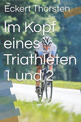 Im Kopf eines Triathleten 1 und 2