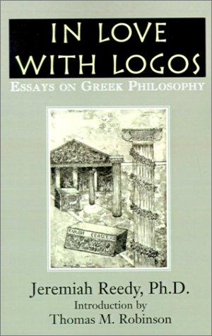 In Love With Logos: Essays on Greek Philosophy PDF