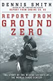 img - for Report from Ground Zero: The Story of the Rescue Efforts at the World Trade Center book / textbook / text book