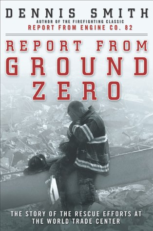 - Report from Ground Zero: The Story of the Rescue Efforts at the World Trade Center