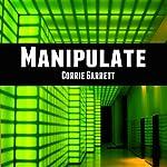 Manipulate: Alien Cadets | Corrie Garrett