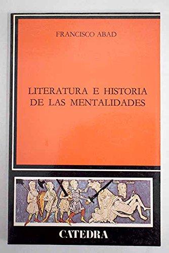 Literatura e historia de las mentalidades Crítica yestudios literarios: Amazon.es: Abad Nebot, Francisco: Libros