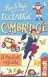 Ben le Vay's Eccentric Cambridge (Bradt Travel Guides (Bradt on Britain))
