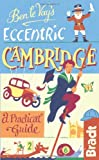Ben Le Vay's Eccentric Cambridge (Bradt Travel Guides (Eccentric Guides))