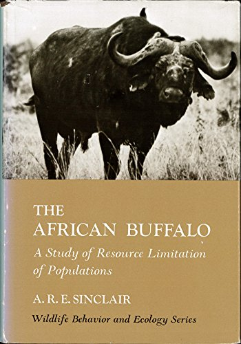 The African Buffalo: A Study of Resource Limitation of Populations (Wildlife Behaviour & Ecology S.) - African Buffalo