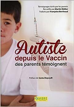 Book Autiste depuis le vaccin : Des parents témoignent