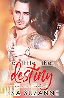 A Little Like Destiny by [Suzanne, Lisa]