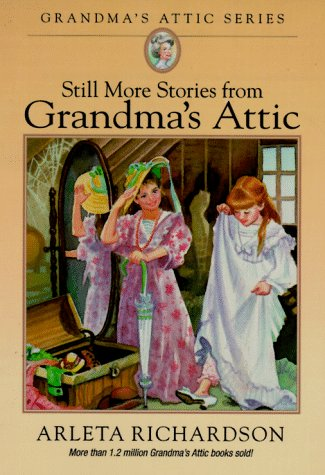Still More Stories from Grandma's Attic