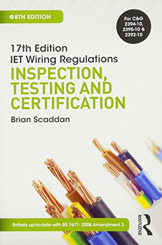 17th Ed IET Wiring Regulations: Inspection, Testing & Certification, 8th ed