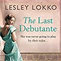 The Last Debutante Audiobook by Lesley Lokko Narrated by Julia Barrie