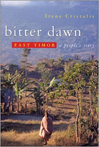 Bitter Dawn: East Timor - A People's Story