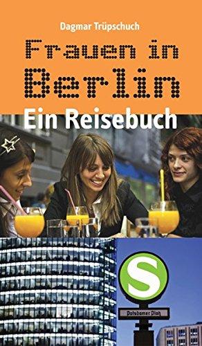 Frauen in Berlin - Ein Reisebuch