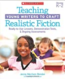 Teaching Young Writers to Craft Realistic Fiction, Jenny Mechem Bender, 0545285097