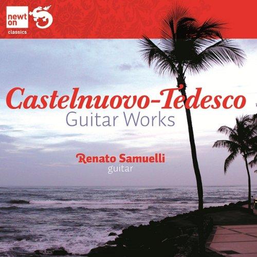 Castelnuovo-Tedesco: Guitar Works