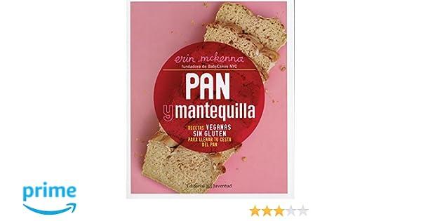 Pan y mantequilla. Recetas veganas sin gluten para llenar tu ...