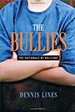 The Bullies: Understanding Bullies and Bullying