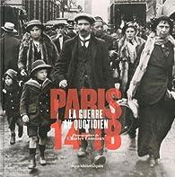 Paris 14-18 : La guerre au quotidien par André Gunthert