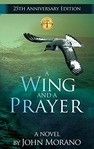 A Wing and a Prayer (The John Morano Eco-Adventure Series Book 1)