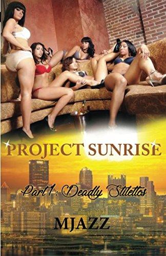 Project Sunrise: Part 1 Deadly - Sun Projects