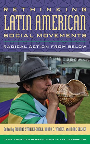 Download Rethinking Latin American Social Movements: Radical Action from Below (Latin American Perspectives in the Classroom) Pdf