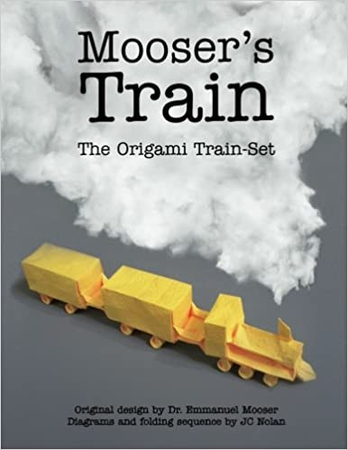 Moosers Train The Origami Set JC Nolan Emmanuel Mooser PhD 9781492800651 Amazon Books